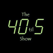 The 40 til 5 Show Potcast